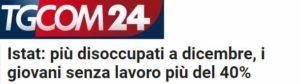 Titolo di Tgcom24 sulla disoccupazione giovanile